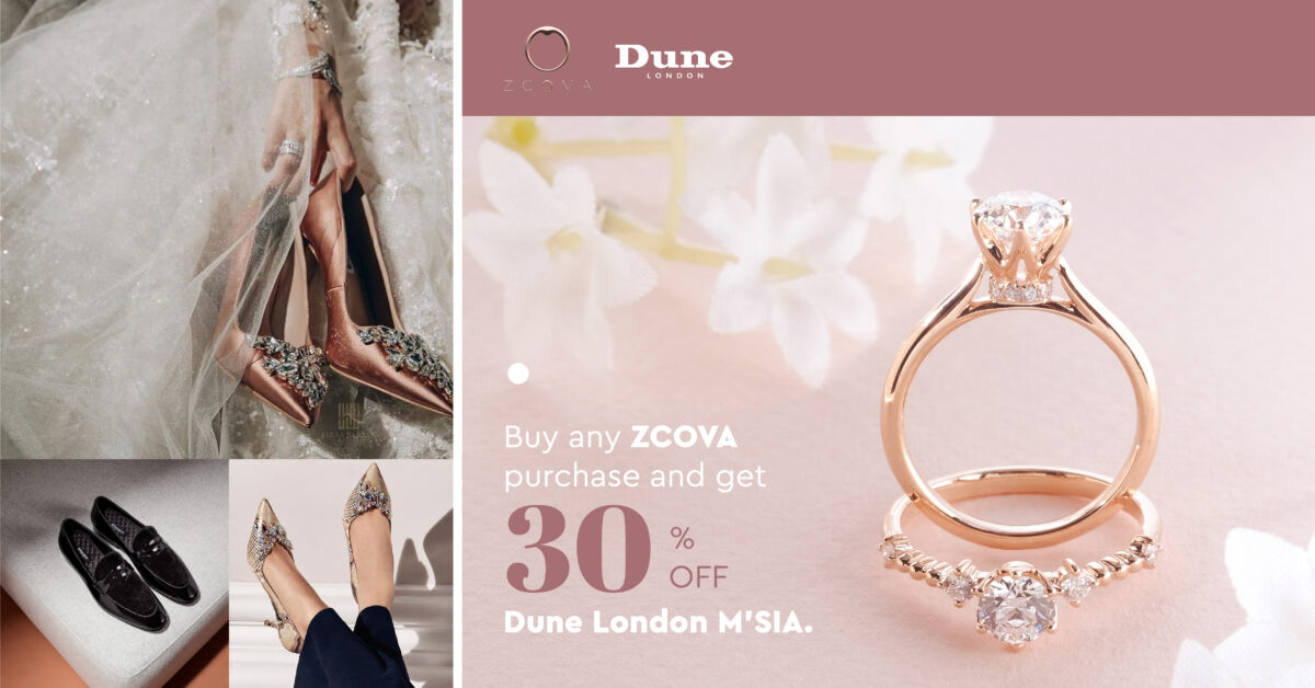 Buy ZCOVA diamond jewellery and get 30% discount instore dune london malaysia