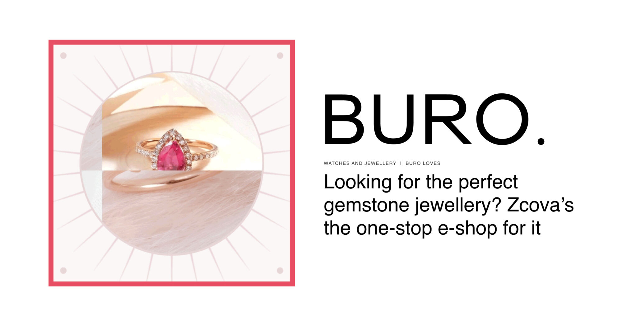 BURO X ZCOVA Gemstone blog cover