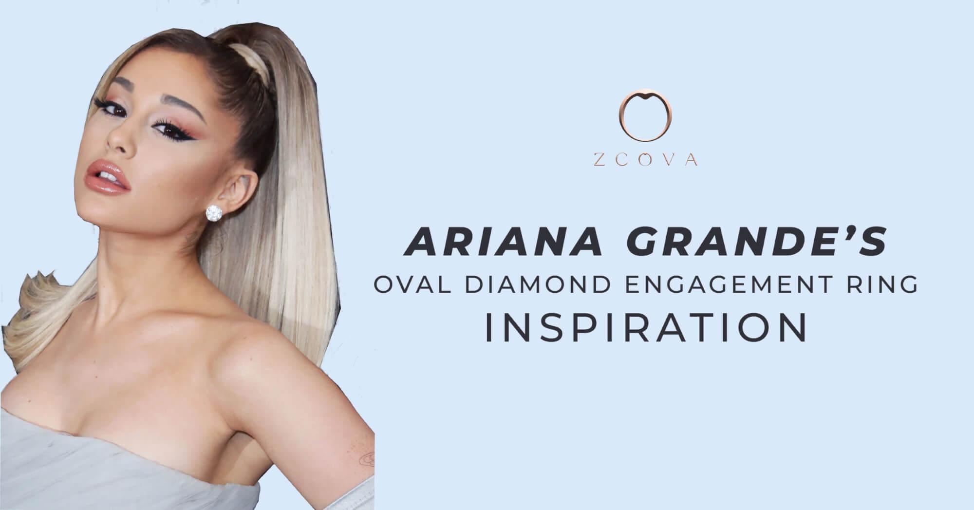 Ariana Grande Oval Diamond Engagement Ring Inspiration